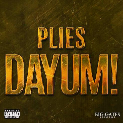 Plies – Dayum!