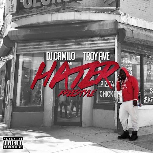 Troy Ave x Rico Richie x DJ Camilo – Hater (Freestyle)