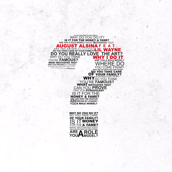August Alsina Ft. Lil Wayne – Why I Do It