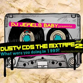 DOWNLOAD the New Mixtape from DJ Jewels Babay!!! Dusty Cd's Vol 2 (what were you doing in 1995)