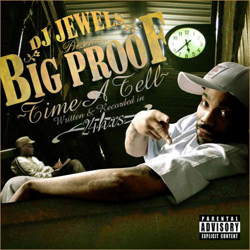 #BigProof >Watch the entire Time A tell Movie Now!!!   Jan 26, 2006 is the date where Big Proof excepted the challenge from Dj jewels baby to make 18 songs in 24 hours. All song written and recored from scratch!!! 10 years ago today!!!